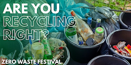 Zero Waste Festival: Are you recycling right? tickets