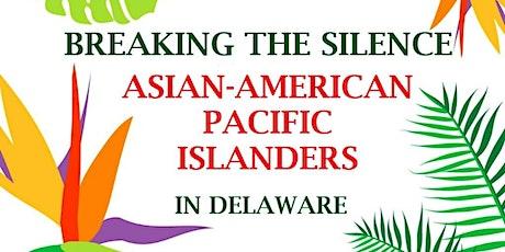 Breaking the Silence: Asian-American Pacific Islanders in Delaware tickets