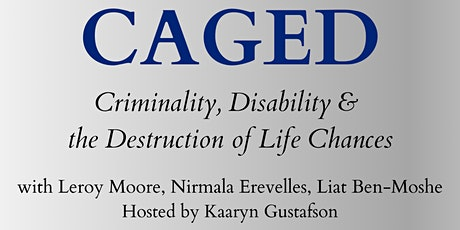 Caged: Disability, Incarceration and the Destruction of Life Chances tickets