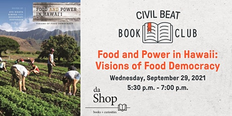 Civil Beat Book Club: Food and Power in Hawaii: Visions of Food Democracy tickets