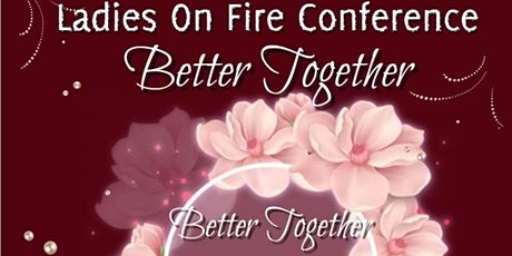 Ladies On Fire Conference 2021, Better Together tickets