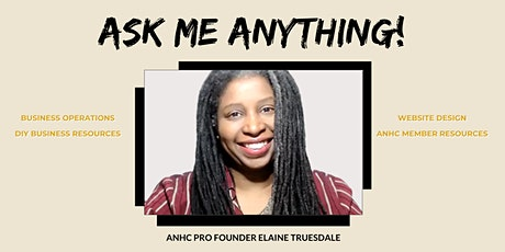 ASK ME ANYTHING! with ANHC Pro Founder Elaine Truesdale tickets