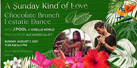 """""""A Sunday Kind of Love"""" Chocolate Brunch Ecstatic Dance tickets"""