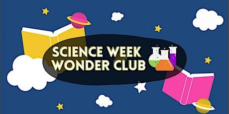 Special Science Week Wonder Club - Hub Library tickets