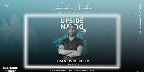 Sun, August 15th Francis Mercier & Friends At Somewhere Nowhere tickets