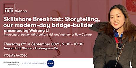 Skillshare Breakfast: Storytelling, our modern-day bridge-builder Tickets