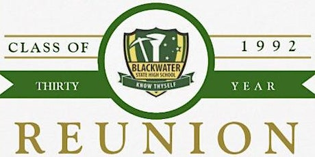 30 year REUNION - Class of '92' - Blackwater State High School tickets