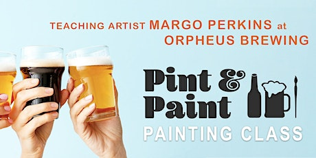 Pint & Paint  Painting Night at Orpheus Brewing tickets