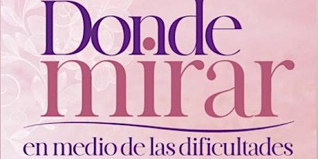 DONDE MIRAR EN MEDIO DE LAS DIFICULTADES -Celebremos el Mes de las Madres! boletos