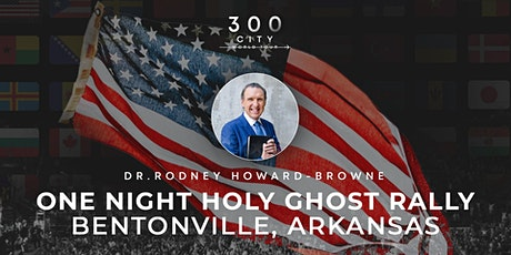 Rodney Howard-Browne in Bentonville, Arkansas tickets