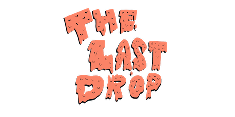 The Last Drop: A Comedy Show tickets