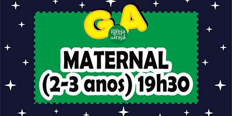 CULTO G.A - MATERNAL(2 A 3 ANOS) - 01/08/2021 - 19:30 ingressos