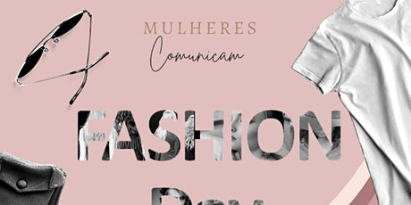 Fashion Day - Mulheres Comunicam ingressos