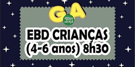 EBD G.A - CRIANÇAS (4 A 6 ANOS) - 01/08/2021 - 8:30 ingressos