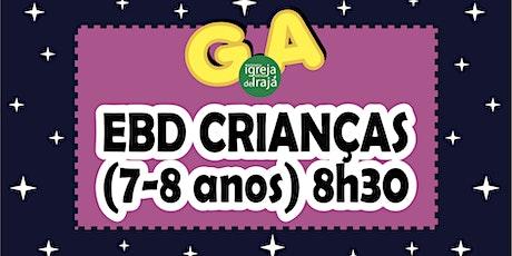 EBD G.A - CRIANÇAS (7 A 8 ANOS) - 01/08/2021 - 8:30 ingressos
