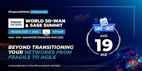 World SD-WAN & SASE Summit – Asia tickets