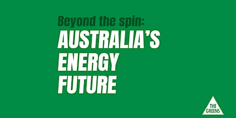 Beyond the Spin: Australia's Energy Future tickets