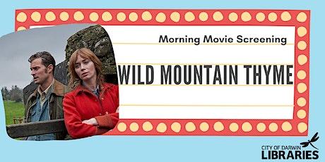 Morning Movie Screening  - Wild Mountain Thyme tickets