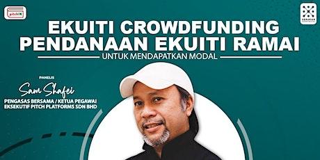 Dapatkan Dana Melalui Ekuiti Crowdfunding tickets