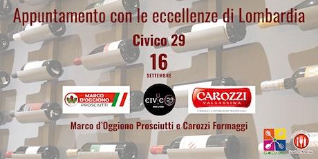 Appuntamento con le eccellenze di Lombardia - Civico 29 biglietti