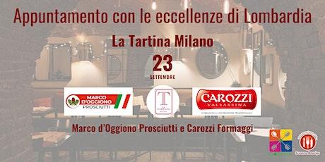 Appuntamento con le eccellenze di Lombardia - La Tartina Milano biglietti