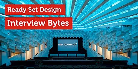 Ready Set Design (on-campus) - Workshop 3: Interview Bytes tickets