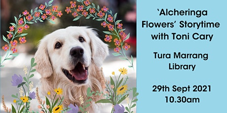 'Alcheringa Flowers' Storytime with Toni Cary @ Tura Marrang Library tickets