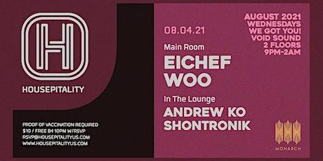 HOUSEPITALITY LEO PARTY: EICHEF, WOO, ANDREW KO & SHONTRONIK tickets