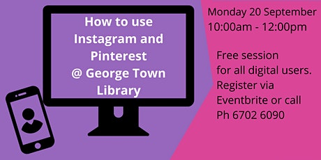 How to use Instagram and Pinterest @ George Town Library tickets