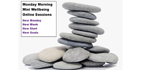 Monday Morning Mini Wellbeing Sessions tickets