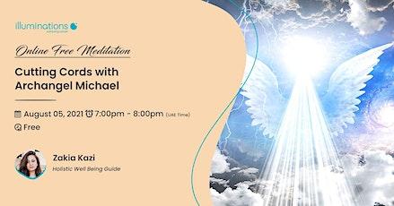 Free Online Meditation: Cutting Cords With Archangel Michael With Zakia biglietti