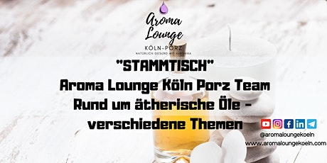 ÖL Stammtisch mit der Aroma Lounge Köln Porz Tickets