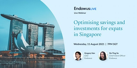 Optimising savings and investments for expats in Singapore tickets