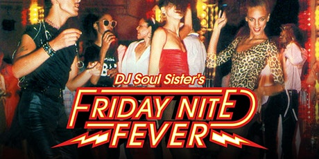 friday nite fever w/dj soul sister tickets