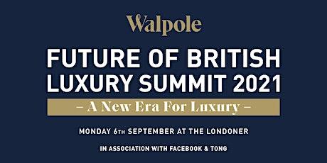 Walpole Future of British Luxury Summit 2021 tickets