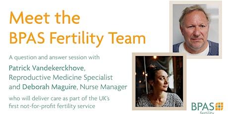 Meet the BPAS Fertility Team tickets
