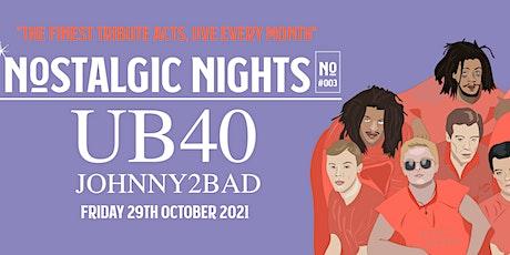 Nostalgic Nights - Johnny2Bad tickets