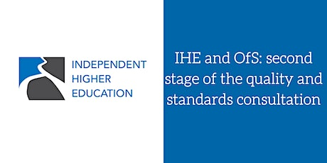 IHE and OfS: second stage of the quality and standards consultation tickets