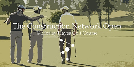 The Construction Network Open @ Morley Hayes tickets