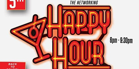 THE  NETWORKING HAPPY HOUR & BACK 2 SCHOOL EVENT tickets