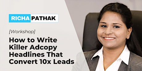 How to Write Killer Adcopy Headlines That Convert 10x Leads [Workshop] tickets