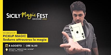 Workshop  Pickup Magic: Sedurre attraverso la magia biglietti