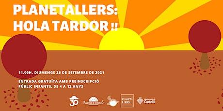 """Planetaller Infantil Planetari """"Hola Tador!"""" entradas"""