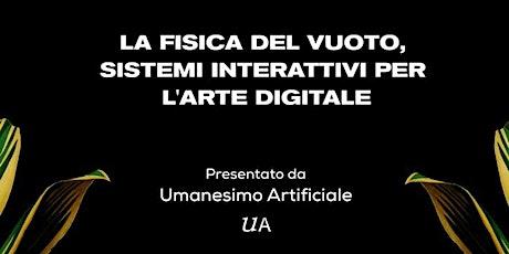 Workshop: La fisica del vuoto, sistemi interattivi per l'arte digitale biglietti