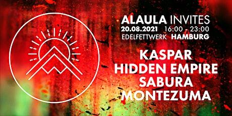 ALAULA INVITES/ Kaspar, Hidden Empire, Sabura, Montezuma Tickets