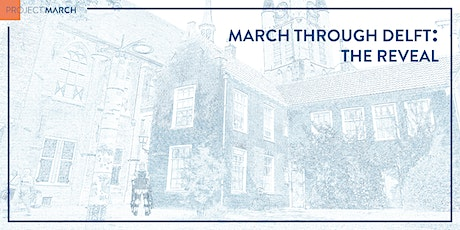 MARCH through Delft: The Reveal - ONLINE LIVESTREAM tickets