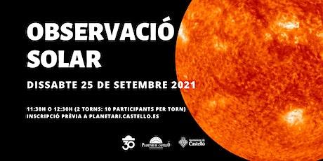 Observació Solar Planetari - Torn 12:30 entradas