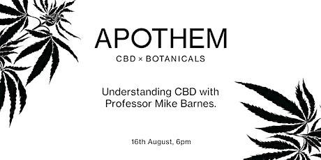 CBD Wellness Brand APOTHEM Hosts An Evening With Professor Mike Barnes. tickets