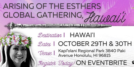 Arising Of The Esthers Global Gathering Hawai'i tickets