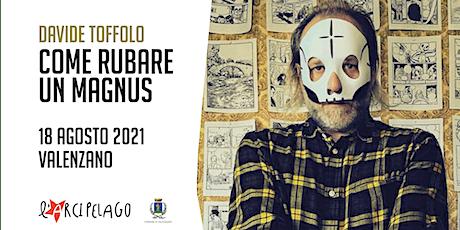 Davide Toffolo tour - Come rubare un Magnus biglietti